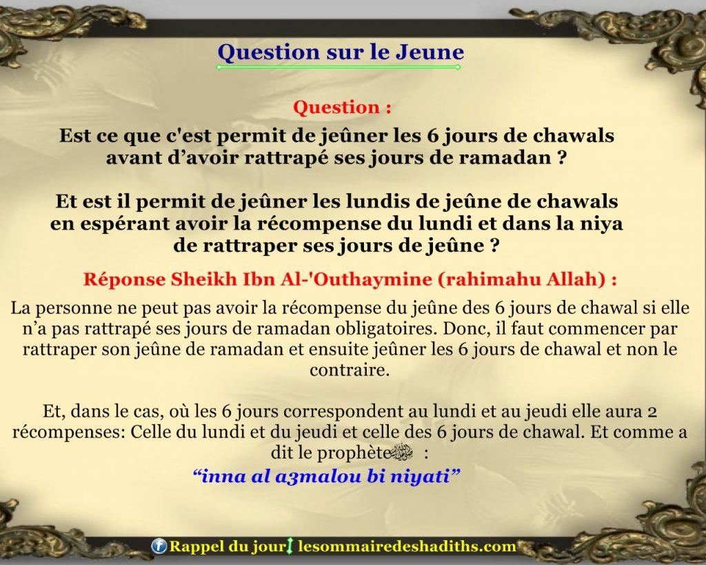 Question sur le jeune - avoir l'intention de rattraper le jeune et jeuner les 6 jours de chawal