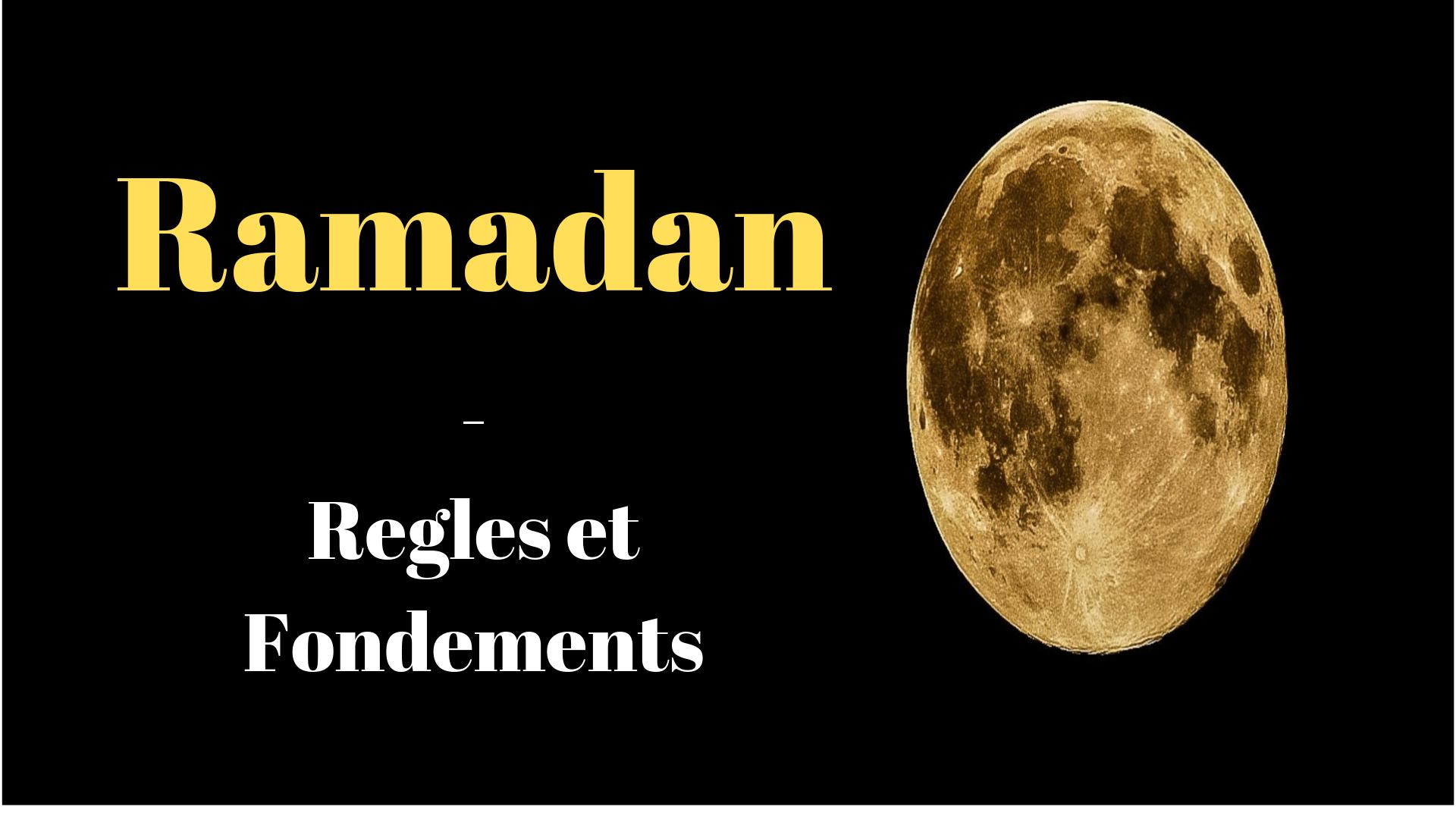 Ramadan - Regles et Fondements