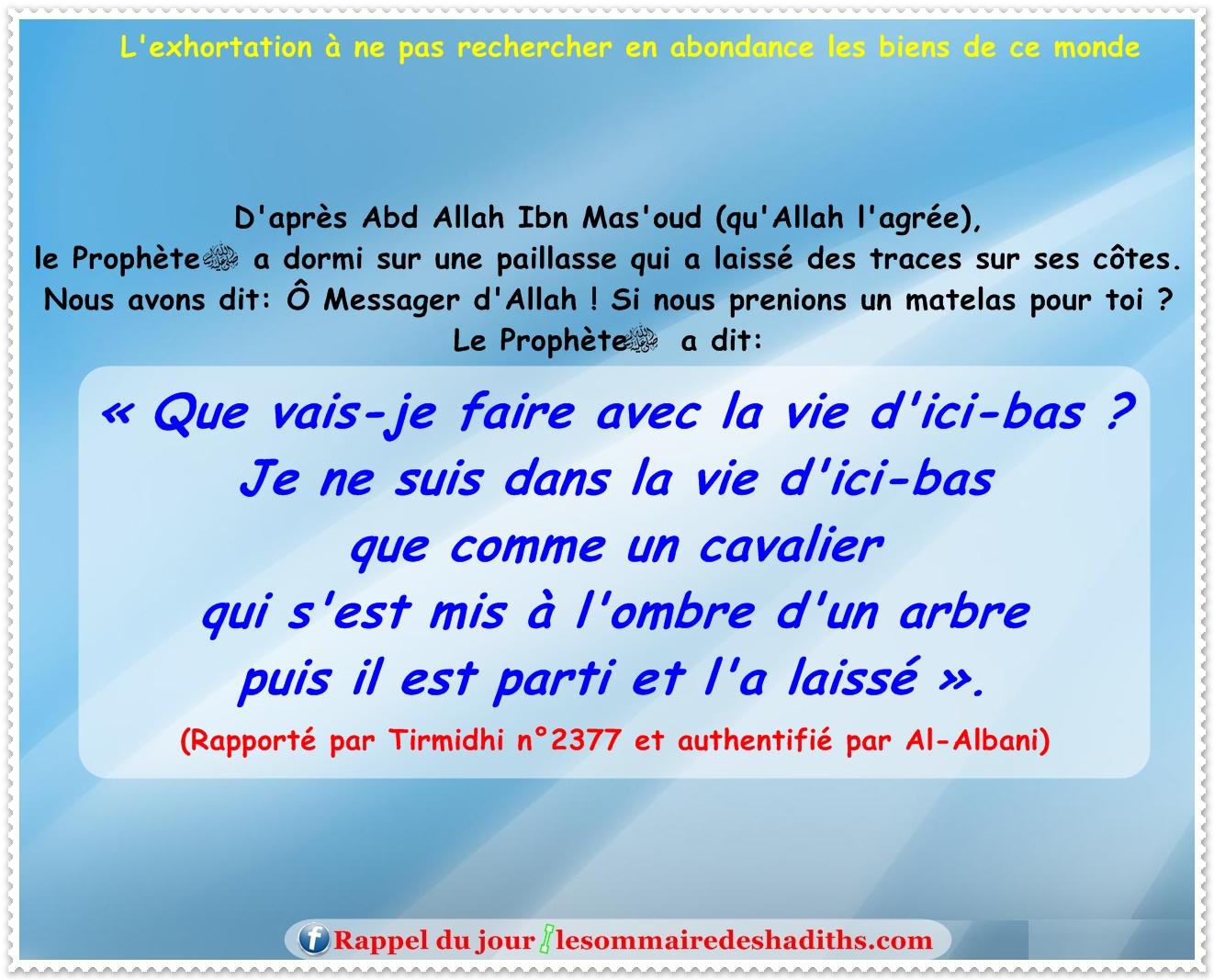 hadith L'exhortation à ne pas rechercher en abondance les biens de ce monde (Abdallah Ibn Mas'ud)