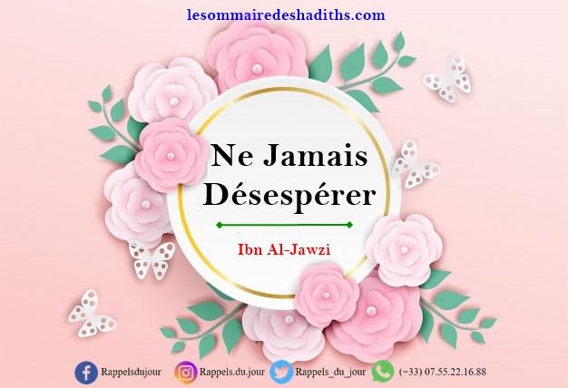 Ibn Al-Jawzi - Ne jamais désespérer
