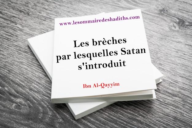 Ibn Al-Qayyim - Les brèches par lesquelles Satan s'introduit