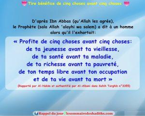 Tire bénéfice de cinq choses avant cinq choses (Ibn Abbas)