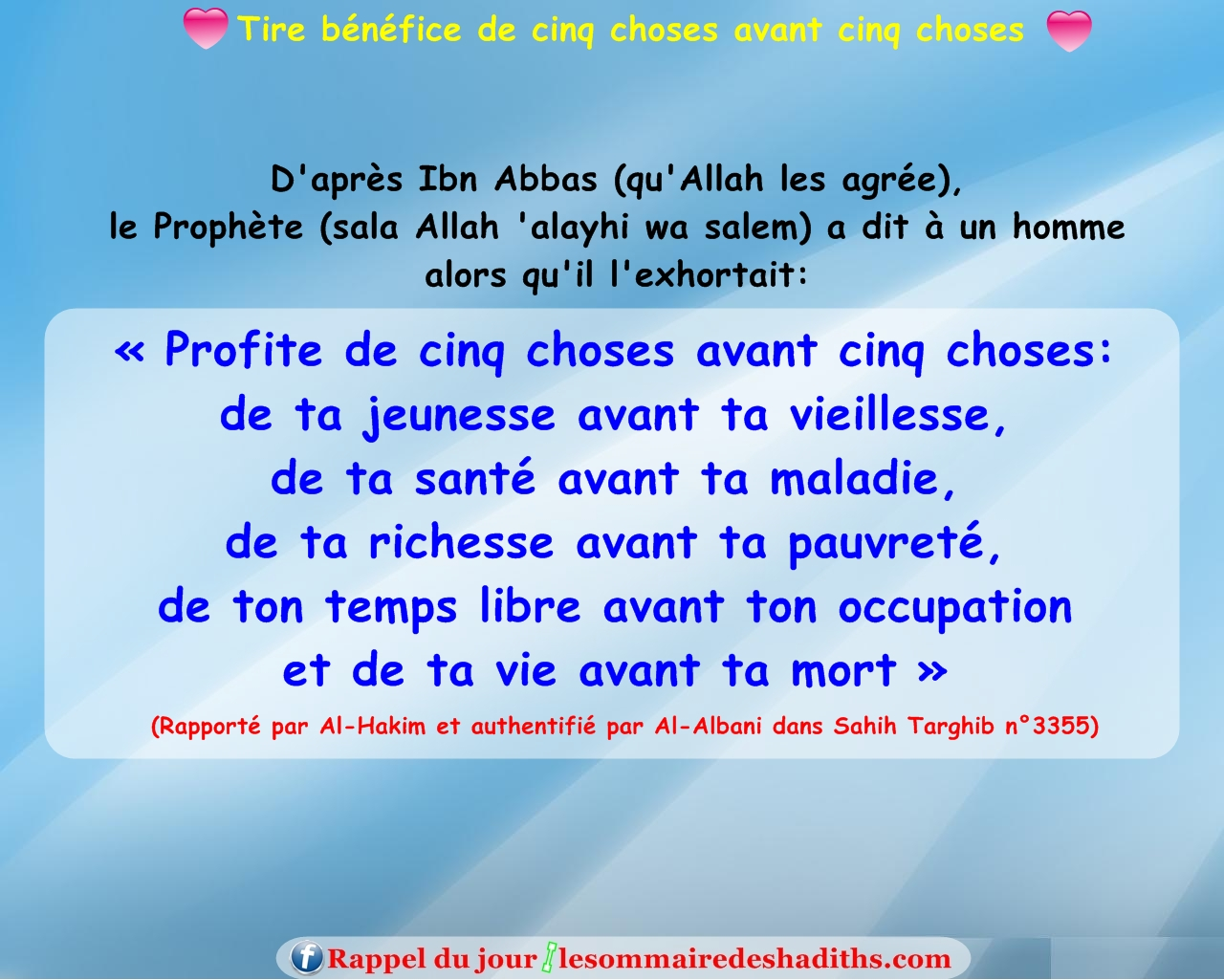 Tire bénéfice de cinq choses avant cinq choses (Ibn Abbas)