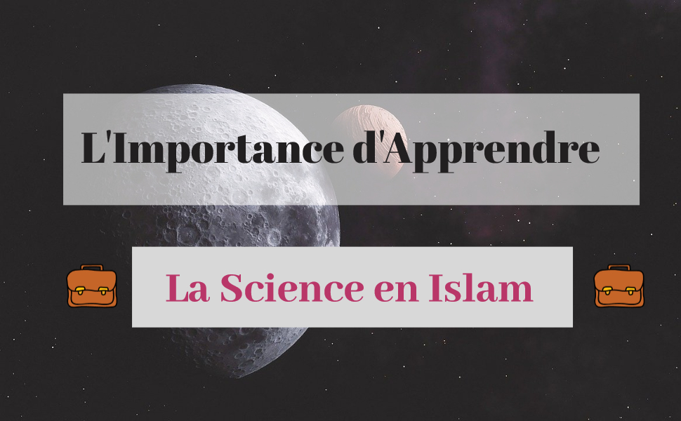 L'importance d'apprendre la science en Islam