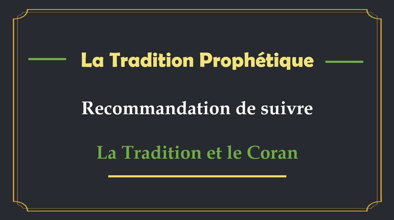 Tradition Prophetique - Recommendation de suivre la Tradition et le Coran