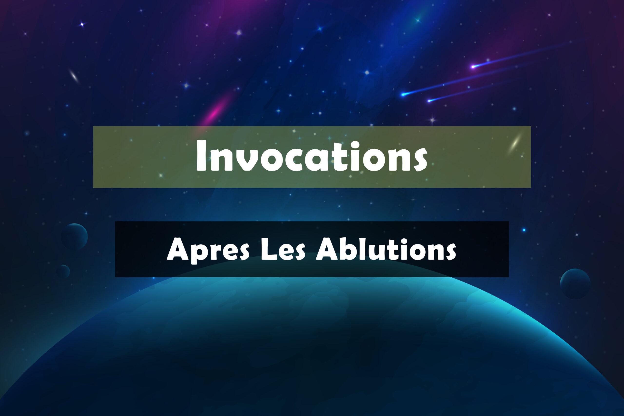 Invocations a dire apres les ablutions