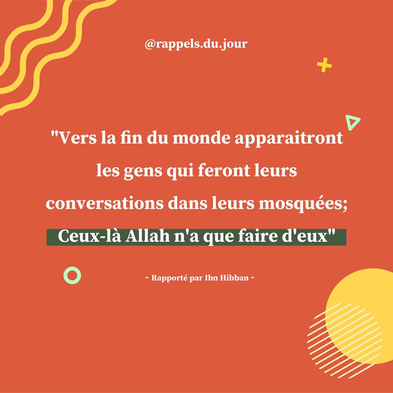 Hadith Abdullah Ibn Mas'ud - Vers la fin des temps les gens parle de la vie mondaine dans la mosquée