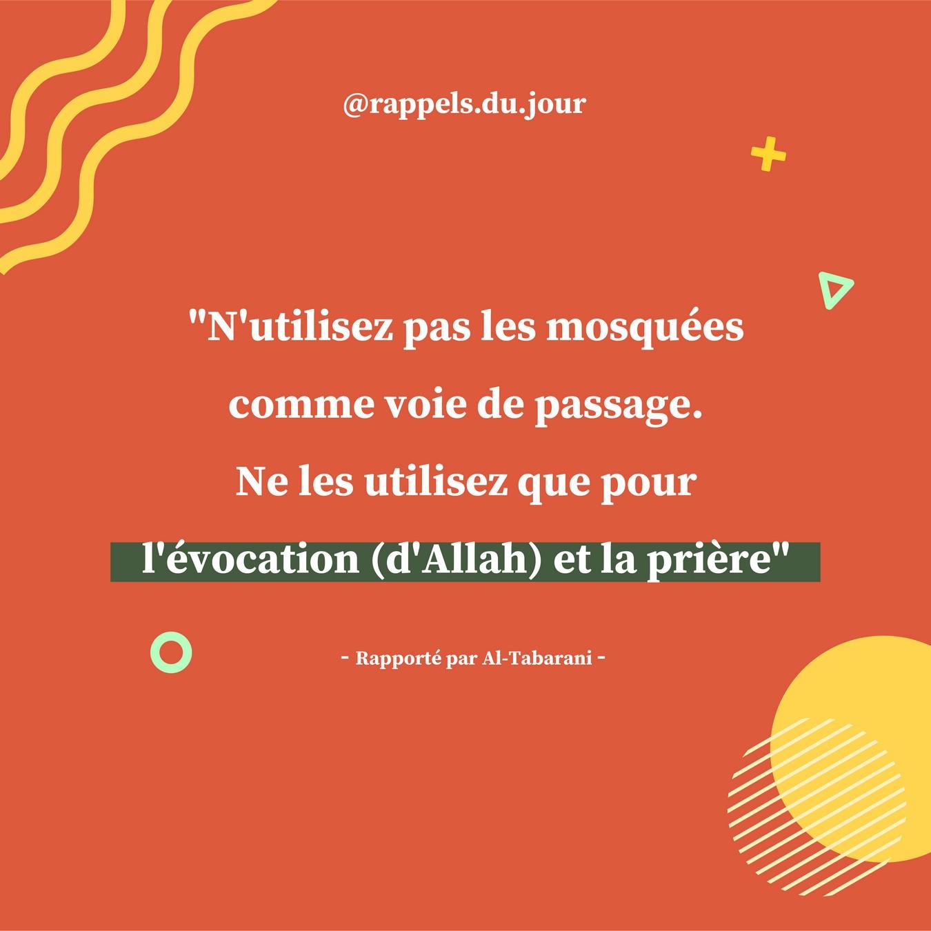 Hadith N'utilisez pas les mosquées comme vois de passage
