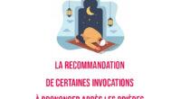 La recommandation de certaines invocations à prononcer après les prières d'as-Sobh, d'al-Asr et al-Maghreb