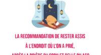 La recommandation de rester assis à l'endroit où l'on a prié, après la prière du Sobh et celle du Asr